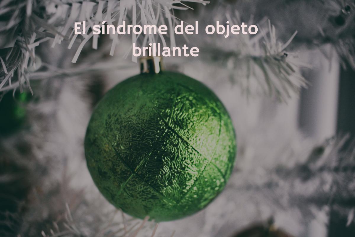 síndrome del objeto brillante